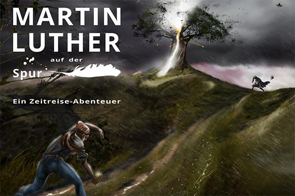 Martin Luther auf der Spur – ein Zeitreise-Abenteuer